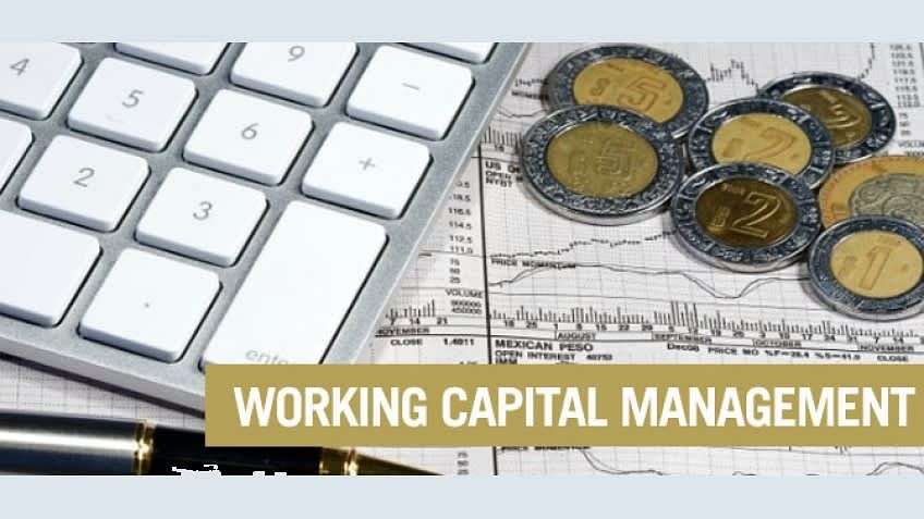 Working Capital Management - An Imperative Financial Metric
