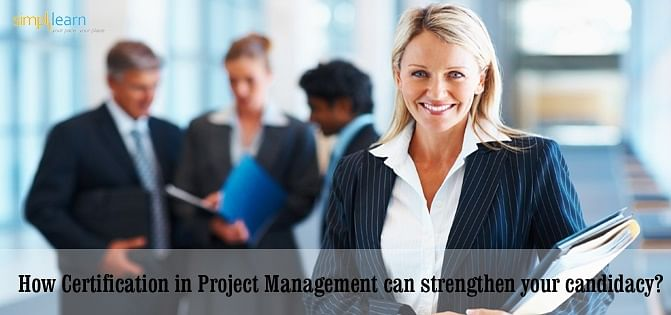 How Certification in Project Management Can Strengthen Your Candidacy?