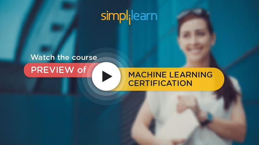 https://www.simplilearn.com/ice9/free_resources_article_thumb/machine-learning-certification-video-preview.jpg