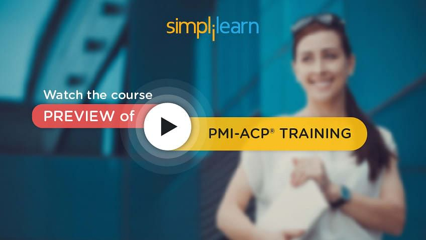 https://www.simplilearn.com/ice9/free_resources_article_thumb/pmi-acp-simplilearn-video-preview.jpg