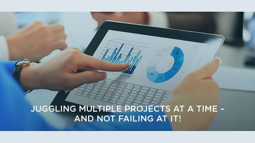 Juggling multiple projects at a time –and not failing at it!