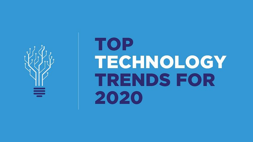 Top Technology Trends 2020.Top 8 Technology Trends For 2020