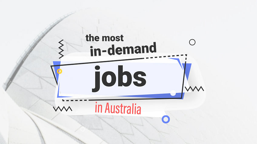 The Most In Demand And Highest Paying Jobs In Australia 2021