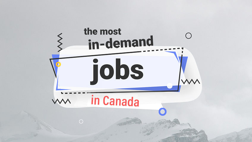 The Most In-demand and Highest Paying Jobs in Canada 2019