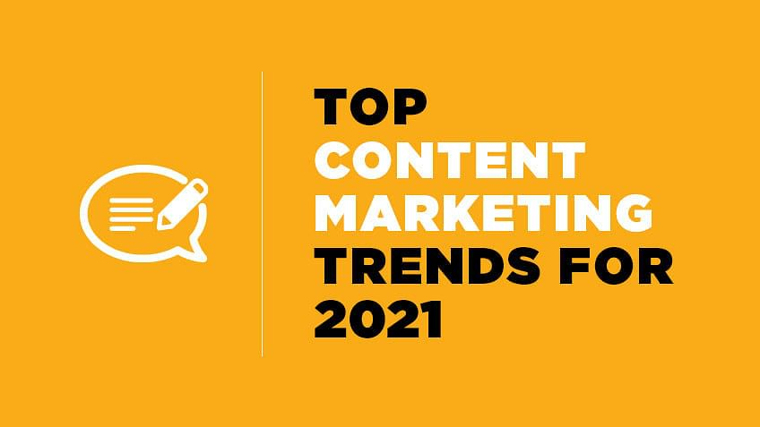 Top Content Marketing Trends for 2021