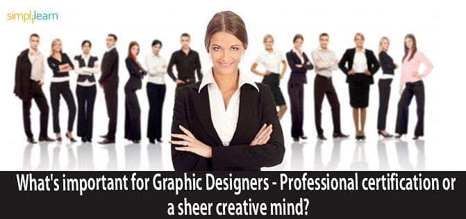 Certification or a Creative Mind: What's Must for Graphic Designers?