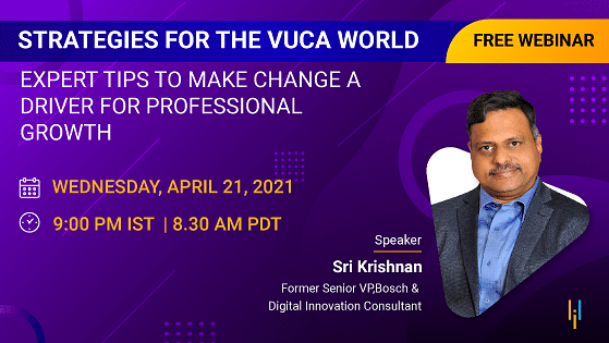 Strategies for the VUCA World: Expert Tips to Make Change a Driver for Professional Growth