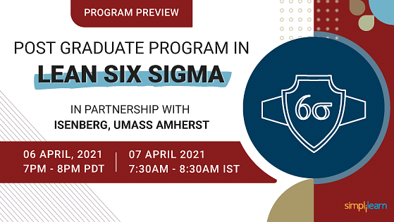 Program Preview: Post Graduate Program in Lean Six Sigma