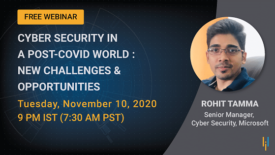 Cyber Security in a Post-Covid World: New Challenges & Opportunities