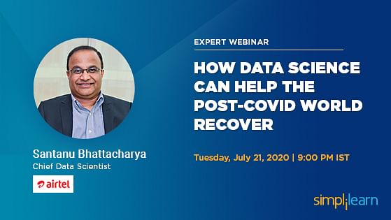 Expert Webinar: How Data Science Can Help the Post-COVID World Recover
